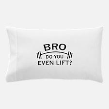 Do You Even Lift? Pillow Case
