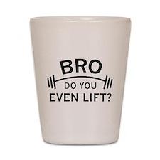 Do You Even Lift? Shot Glass