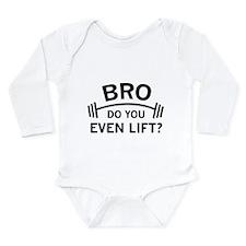 Do You Even Lift? Long Sleeve Infant Bodysuit