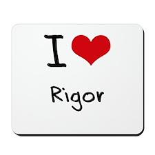 I Love Rigor Mousepad