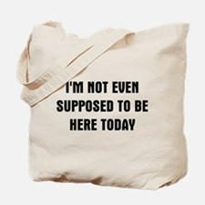 I'm Not Here Tote Bag