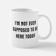 I'm Not Even Mug