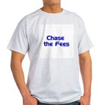 Chase The Fees Ash Grey T-Shirt