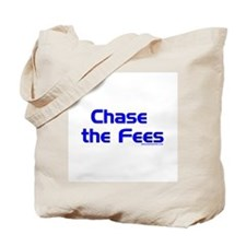 Chase The Fees Tote Bag