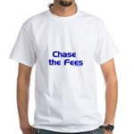 Chase The Fees White T-Shirt