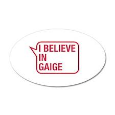 I Believe In Gaige Wall Decal