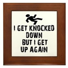 I Get Knocked Down Framed Tile