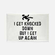 I Get Knocked Down Rectangle Magnet