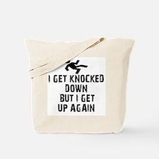 I Get Knocked Down Tote Bag