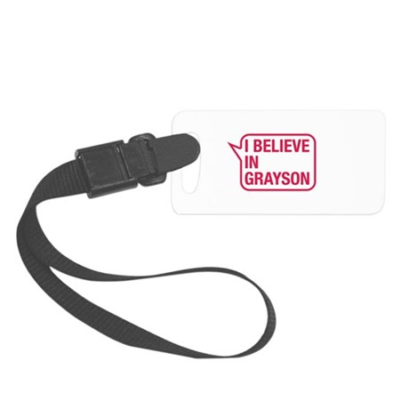 I Believe In Grayson Luggage Tag