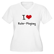 I Love Role-Playing Plus Size T-Shirt