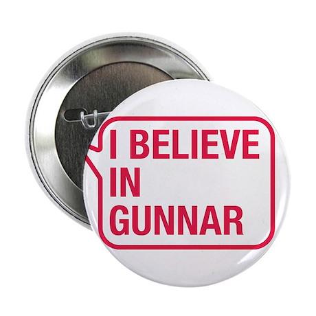 """I Believe In Gunnar 2.25"""" Button"""