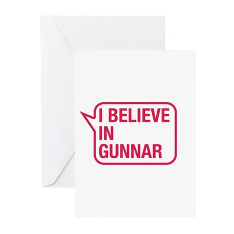 I Believe In Gunnar Greeting Cards (Pk of 10)