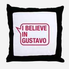 I Believe In Gustavo Throw Pillow