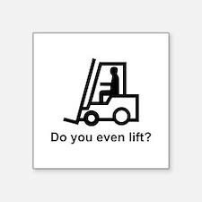 "Do You Even Lift? Square Sticker 3"" x 3"""