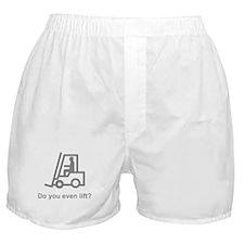 Do You Even Lift? Boxer Shorts