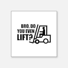 "Bro, Do You Even Lift? Square Sticker 3"" x 3"""