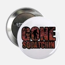 """Gone Squatchin red maples 2.25"""" Button"""