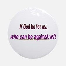 If God Be For Us Ornament (Round)