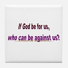 If God Be For Us Tile Coaster