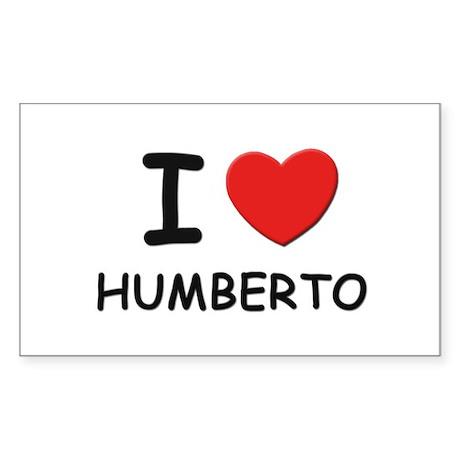 I love Humberto Rectangle Sticker