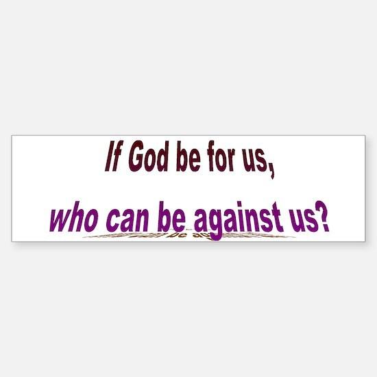 If God Be For Us Bumper Bumper Bumper Sticker