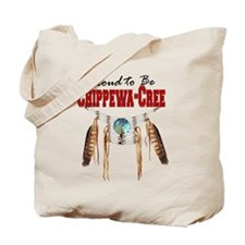 Proud to be Chippewa-Cree Tote Bag