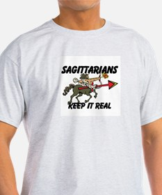 Sagittarians Keep It Real T-Shirt