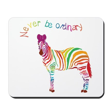 Never Be Ordinary Mousepad