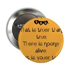 """'Today you are you!' Quote 2.25"""" Button"""