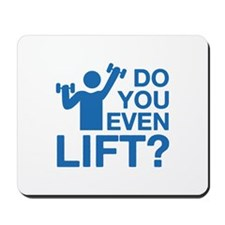 Do You Even Lift? Mousepad