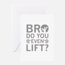 Bro Do You Even Lift? Greeting Card