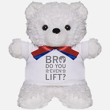 Bro Do You Even Lift? Teddy Bear
