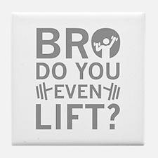 Bro Do You Even Lift? Tile Coaster