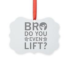 Bro Do You Even Lift? Ornament