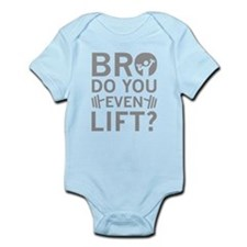 Bro Do You Even Lift? Infant Bodysuit