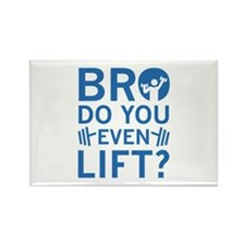Bro Do You Even Lift? Rectangle Magnet