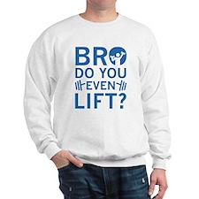 Bro Do You Even Lift? Jumper