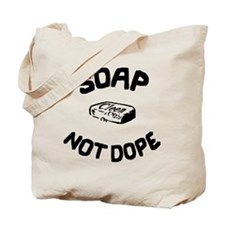 Soap Not Dope Tote Bag