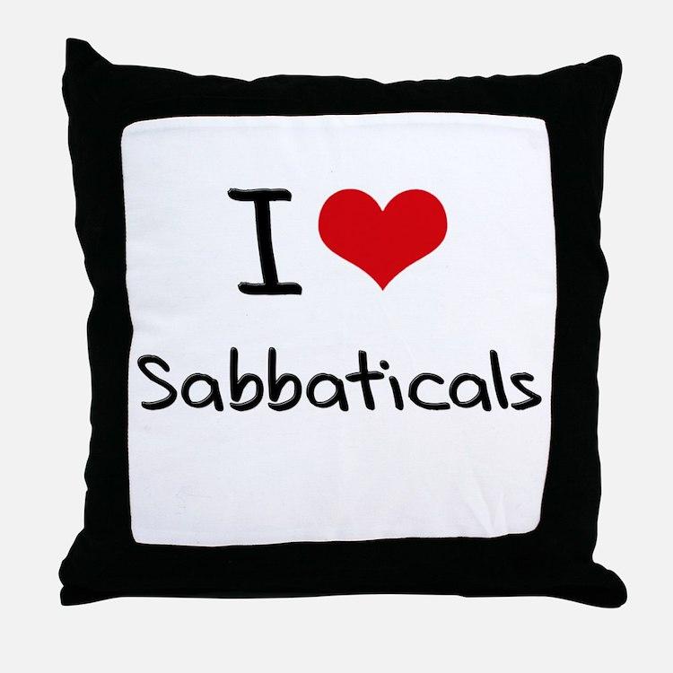 I Love Sabbaticals Throw Pillow