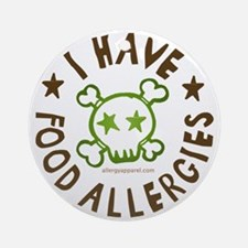 I have food allergies Ornament (Round)