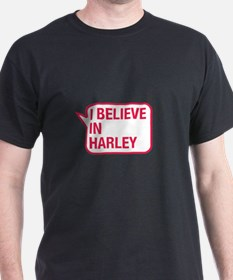 I Believe In Harley T-Shirt