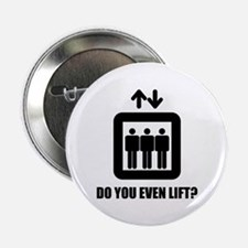 "Do You Even Lift? 2.25"" Button"