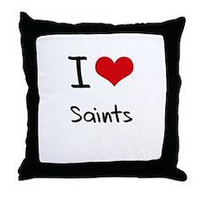 I Love Saints Throw Pillow
