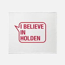 I Believe In Holden Throw Blanket