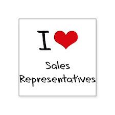 I Love Sales Representatives Sticker