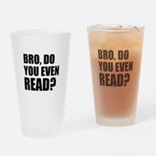 Bro, Do You Even Read? Drinking Glass