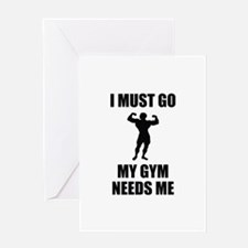 I Must Go. My Gym Needs Me. Greeting Card