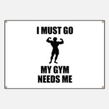 I Must Go. My Gym Needs Me. Banner