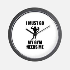 I Must Go. My Gym Needs Me. Wall Clock